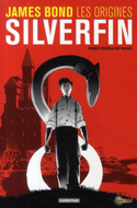 Charlie Higson, James Bond, les origines: Silverfin