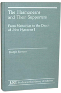 Joseph Sievers, Hasmoneans and their supporters from Matthatias to the death of John Hyrcanus I