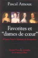 Pascal Arnoux, Favorites et dames de coeur