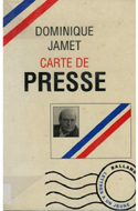 Dominique Jamet, Carte de presse