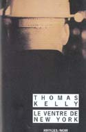 Thomas Kelly, Le ventre de New York