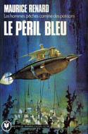 Maurice Renard, Le péril bleu